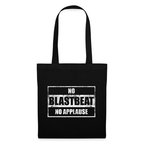no blastbeat no applause – lustige Geschenkidee - Stoffbeutel