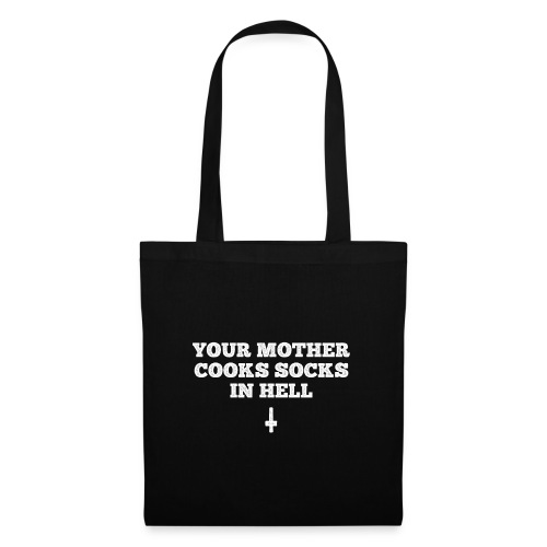 your mother cooks socks in hell – lustiger Spruch - Stoffbeutel