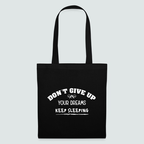 DON´T GIVE UP YOUR DREAMS - KEEP SLEEPING - Stoffbeutel