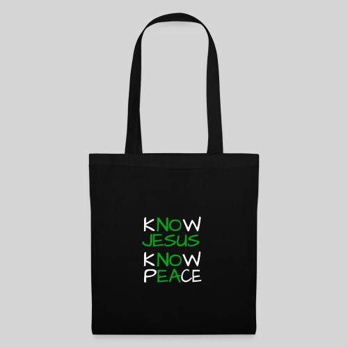 know Jesus know Peace - kenne Jesus kenne Frieden - Stoffbeutel