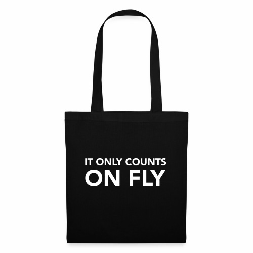 IT ONLY COUNTS ON FLY - Stoffbeutel