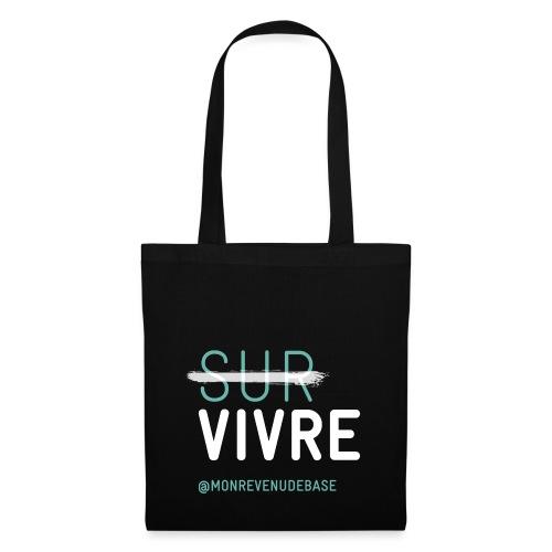 Vivre plutôt que survivre - Tote Bag