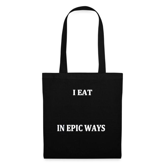 I EAT IN EPIC WAYS (white)