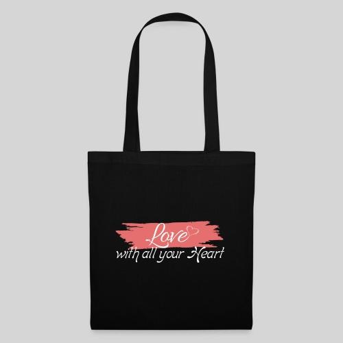 Love with all your Heart - Liebe von ganzem Herzen - Stoffbeutel