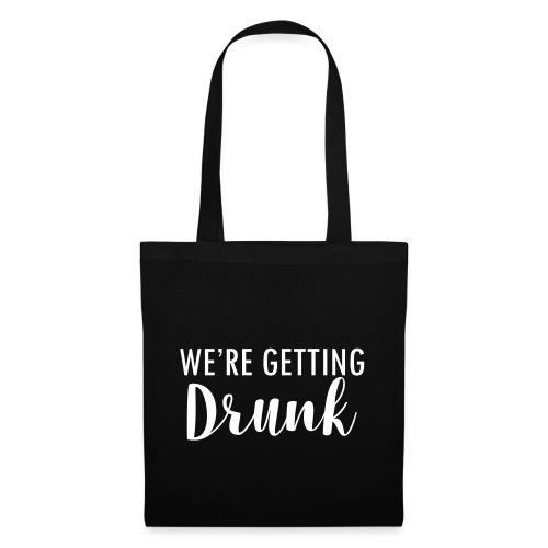 We`re getting drunk - Stoffbeutel