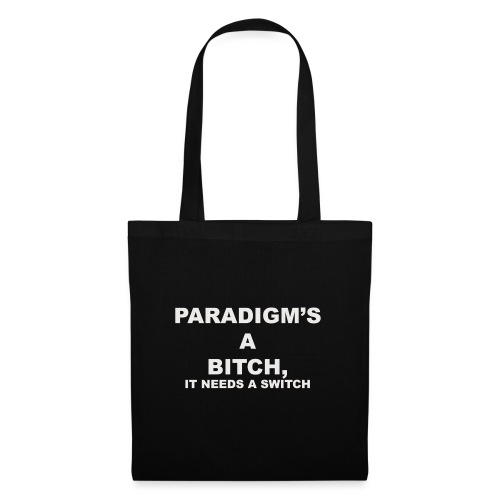 Paradigm's A Bitch - Tote Bag