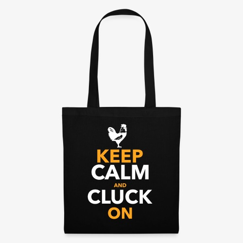 Keep Calm Cluck On - Kangaskassi