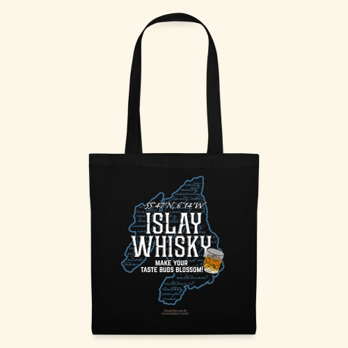 Whisky Spruch Islay - Make Your Taste Buds Blossom - Stoffbeutel
