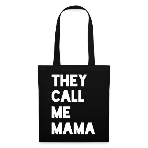 THEY CALL ME MAMA - Stoffbeutel