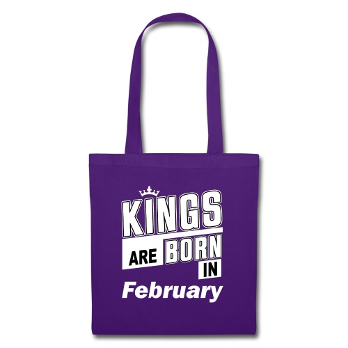 KINGS ARE BORN IN FEBRUARY - Stoffbeutel