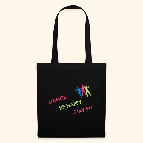 Dance - Be Happy - Stay Fit - Stoffbeutel