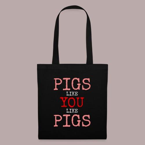 Pigs like you - Tygväska