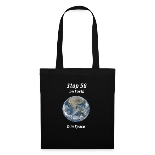 Stop 5G on Earth and in Space - Tote Bag