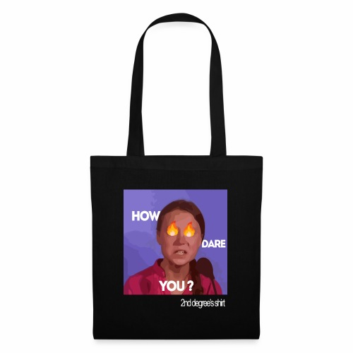 How Dare You ? - Tote Bag