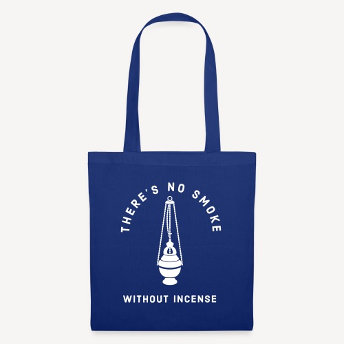 THERE'S NO SMOKE WITHOUT INCENSE - Tote Bag