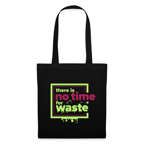 There´s no time for waste - Stoffbeutel