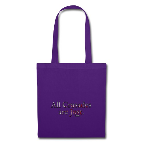All Crusades Are Just. - Tote Bag