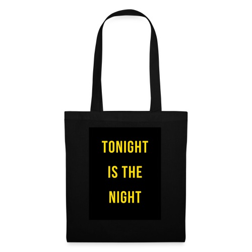 Tonight is the night - Lifestyle - Bolsa de tela