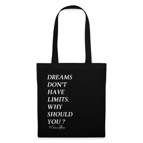DREAMS DON'T HAVE LIMITS - Sac en tissu