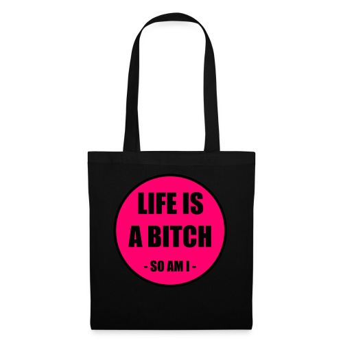 Life is a Bitch - Stoffbeutel
