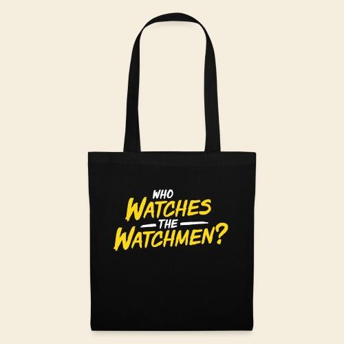 Who Watches The Watchmen? - Stoffbeutel