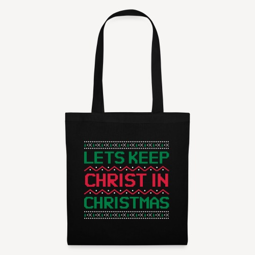 LETS KEEP CHRIST IN CHRISTMAS - Tote Bag