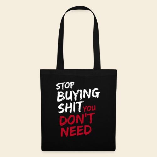 Stop Buying Shit - Stoffbeutel