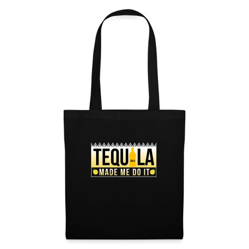 Tequila Made me do it - Tote Bag