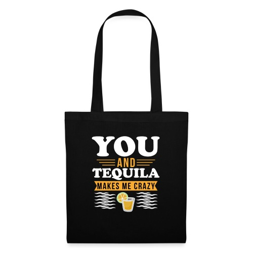 Tequila makes me crazy - Tote Bag