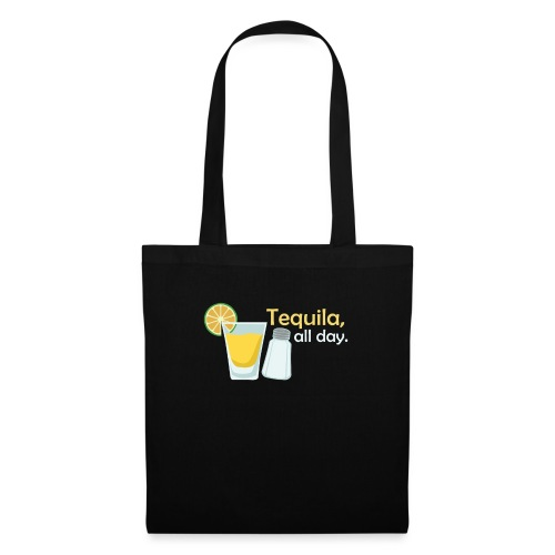 Tequila all day - Tote Bag