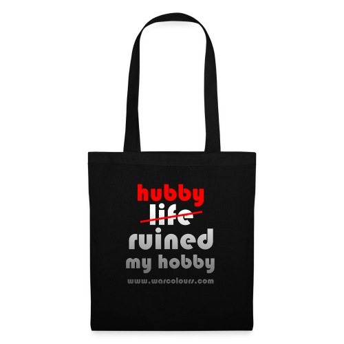 hubby ruined my hobby - Tote Bag