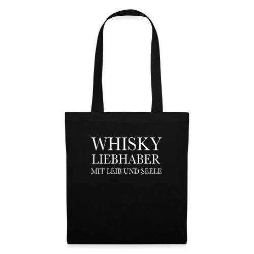 Whisky Liebhaber mit Leib und Seele - Stoffbeutel