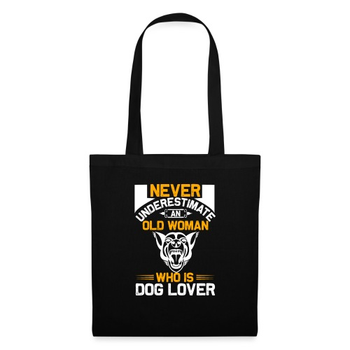 never underestimate an old woman who is dog lover - Stoffbeutel