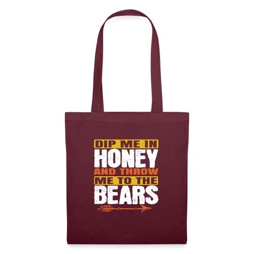 dip me in honey and throw me to the bears - Tas van stof