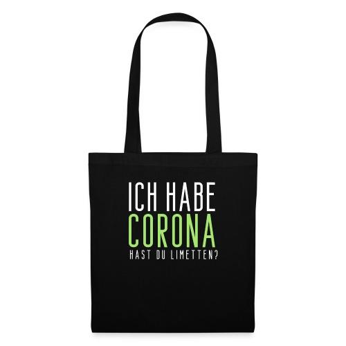 Ich habe Corona hast du Limetten - Stoffbeutel
