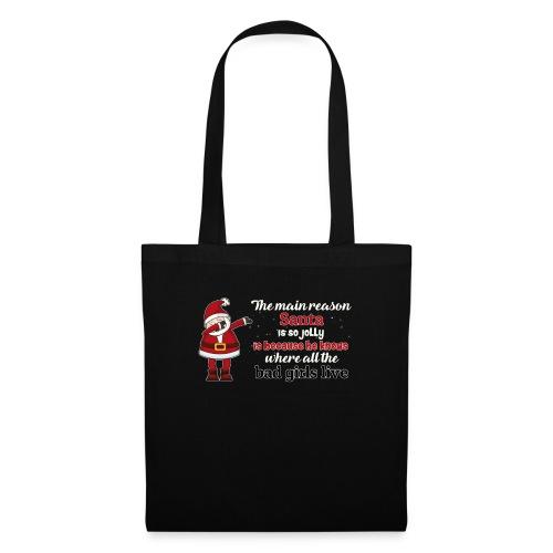 The main reason santa is so jolly , Xmas T-shirt - Tote Bag
