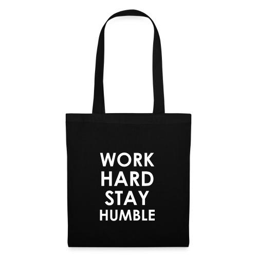 WORK HARD STAY HUMBLE - Stoffbeutel