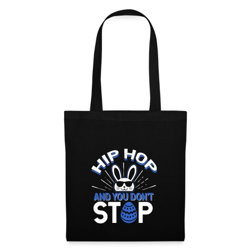 Hip Hop and You Don t Stop - Ostern - Stoffbeutel