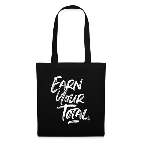 Earn Your Total - Tote Bag