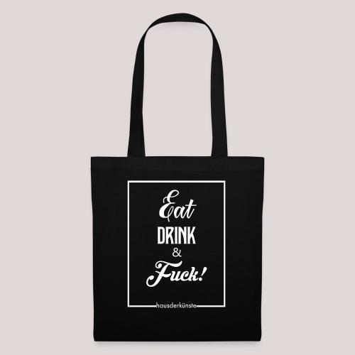 eat, drink & fuck! - Borsa di stoffa