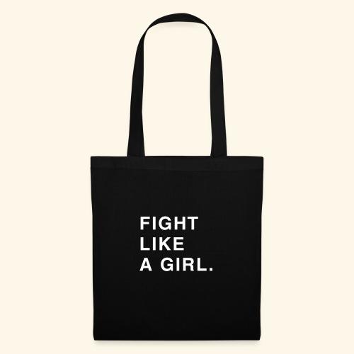 Fight like a girl. - Tote Bag