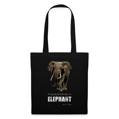 elephants need ivory - Tote Bag