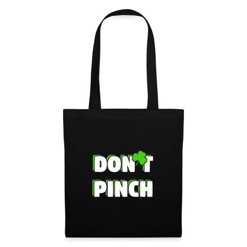 Don't Pinch! Nicht kneifen St. Patricks Day - Stoffbeutel