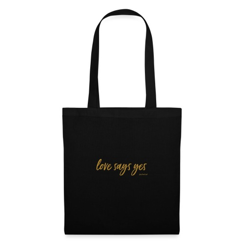 Love says yes horizontal gold - Stoffbeutel