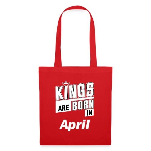 KINGS ARE BORN IN APRIL - Stoffbeutel