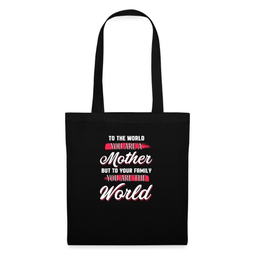 Mother You're The World - Tote Bag