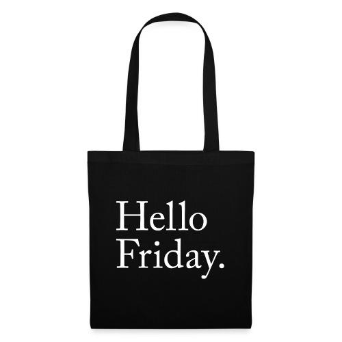 Hello Friday TGIF Thank God it's Friday - Stoffbeutel