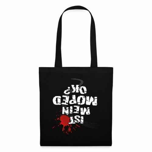 Ist mein Moped ok? (weißer Text) - Tote Bag