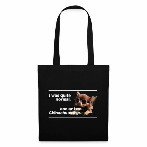 Chihuahua Spruch Chihuahuas T-Shirt - Stoffbeutel