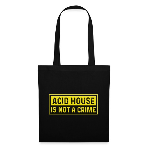 Acid House is not a crime - Tote Bag
